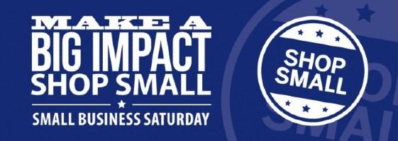 "Shop Small logo and text ""Make a Big Impact / Small Business Saturday"""