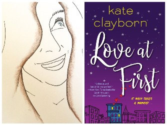 A sketched picture of author Kate Clayborn and an image of the cover of LOVE AT FIRST