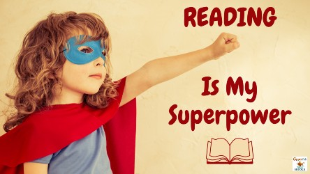"""A child wearing a read cape and blue mask hold their left arm straight out with a fist. Text reads """"Reading is my superpower"""""""